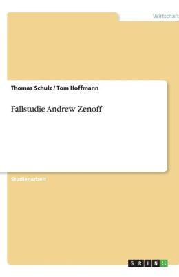 Fallstudie Andrew Zenoff