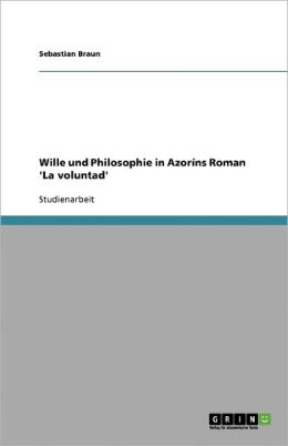 Wille Und Philosophie In Azor Ns Roman 'La Voluntad'
