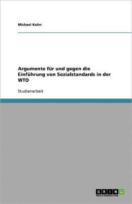 Argumente F R Und Gegen Die Einf Hrung Von Sozialstandards In Der Wto