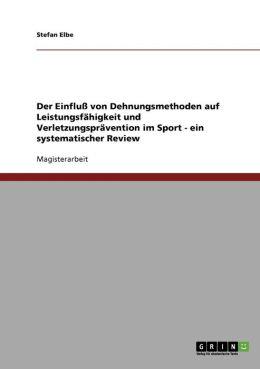 Der Einflu Von Dehnungsmethoden Auf Leistungsf Higkeit Und Verletzungspr Vention Im Sport - Ein Systematischer Review