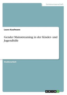Gender Mainstreaming In Der Kinder- Und Jugendhilfe
