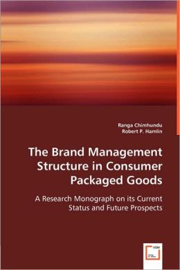 The Brand Management Structure In Consumer Packaged Goods