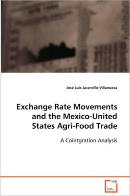 Exchange Rate Movements And The Mexico-United States Agri-Food Trade