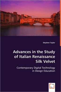 Advances In The Study Of Italian Renaissance Silk Velvet