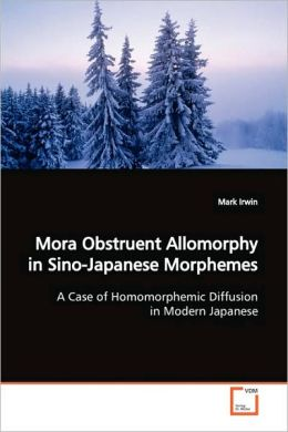Mora Obstruent Allomorphy In Sino-Japanese Morphemes