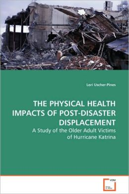 The Physical Health Impacts Of Post-Disaster Displacement