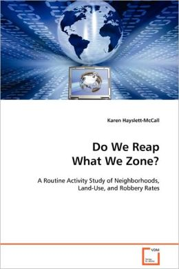 Do We Reap What We Zone?