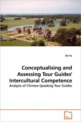 Conceptualising And Assessing Tour Guides' Intercultural Competence