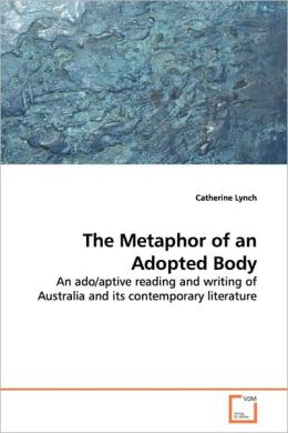 The Metaphor Of An Adopted Body