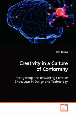 Creativity In A Culture Of Conformity