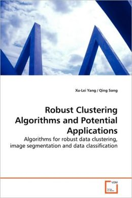 Robust Clustering Algorithms And Potential Applications