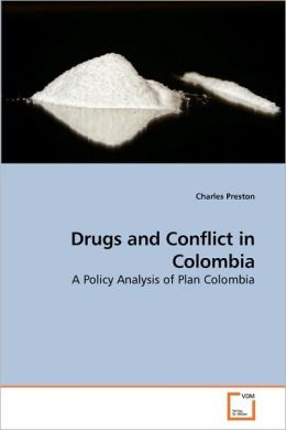 Drugs And Conflict In Colombia