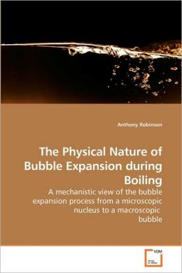 The Physical Nature of Bubble Expansion During Boiling