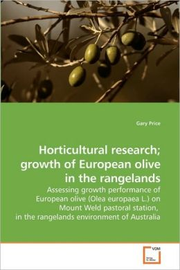 Horticultural Research; Growth Of European Olive In The Rangelands