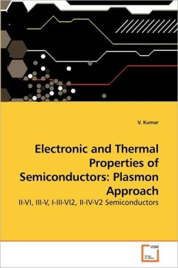 Electronic and Thermal Properties of Semiconductors: Plasmon Approach
