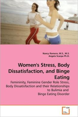 Women's Stress, Body Dissatisfaction, And Binge Eating