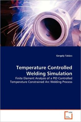 Temperature Controlled Welding Simulation
