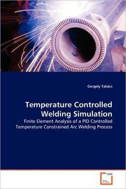 Temperature Controlled Welding Simulation