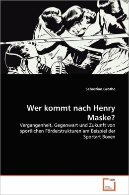 Wer Kommt Nach Henry Maske?