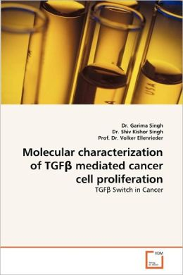 Molecular Characterization Of Tgf Mediated Cancer Cell Proliferation
