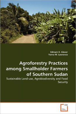 Agroforestry Practices Among Smallholder Farmers Of Southern Sudan