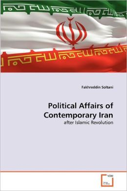 Political Affairs Of Contemporary Iran