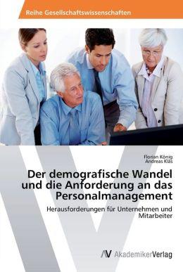 Der Demografische Wandel Und Die Anforderung an Das Personalmanagement