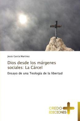 Dios Desde Los Margenes Sociales: La Carcel