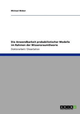 Die Anwendbarkeit Probabilistischer Modelle Im Rahmen Der Wissensraumtheorie