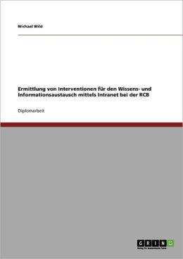 Ermittlung Von Interventionen F R Den Wissens- Und Informationsaustausch Mittels Intranet Bei Der Rcb