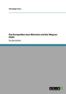 Die Europaidee Jean Monnets Und Der Weg Zur Egks