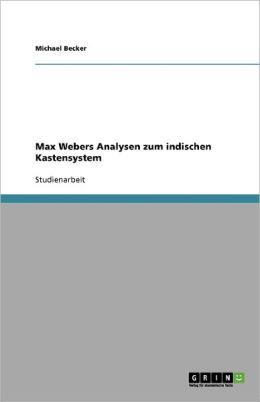 Max Webers Analysen Zum Indischen Kastensystem