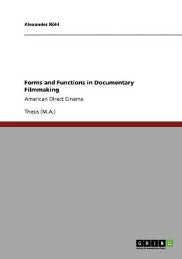 Forms And Functions In Documentary Filmmaking