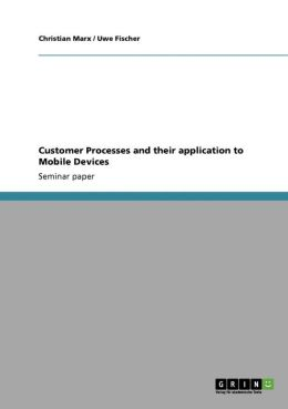 Customer Processes And Their Application To Mobile Devices