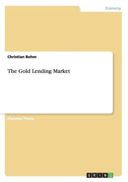 The Gold Lending Market