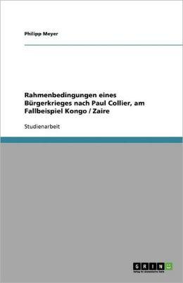 Rahmenbedingungen Eines B Rgerkrieges Nach Paul Collier, Am Fallbeispiel Kongo / Zaire