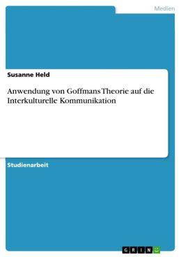 Anwendung von Goffmans Theorie auf die Interkulturelle Kommunikation