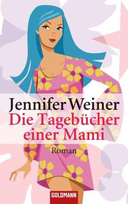 Die Tagebücher einer Mami : Roman