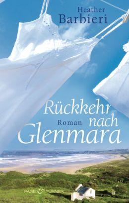 Rückkehr nach Glenmara: Roman