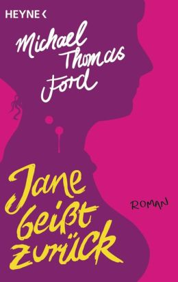 Jane beißt zurück: Roman