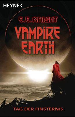 Vampire Earth - Tag der Finsternis: Roman