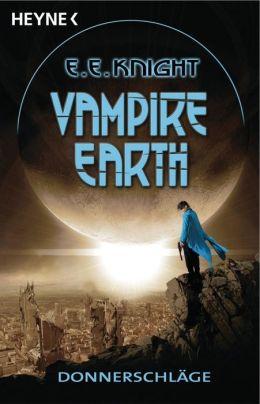 Vampire Earth - Donnerschläge: Roman