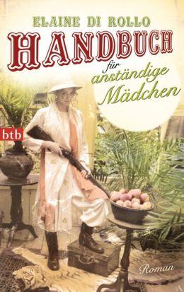 Handbuch für anständige Mädchen: Roman