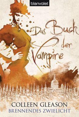 Brennendes Zwielicht: Das Buch der Vampire