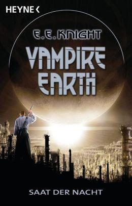 Vampire Earth 4 - Saat der Nacht: Roman