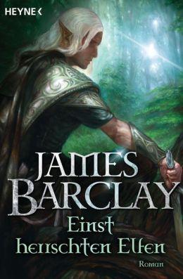 Einst herrschten Elfen: Roman