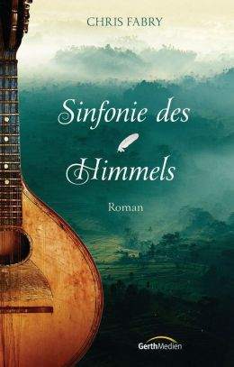 Sinfonie des Himmels: Roman
