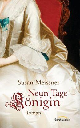 Neun Tage Königin: Roman
