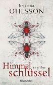 Book Cover Image. Title: Himmelschl�ssel:  Thriller, Author: Kristina Ohlsson