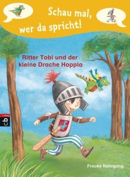 Schau mal, wer da spricht - Ritter Tobi und der kleine Drache Hoppla - : Band 1